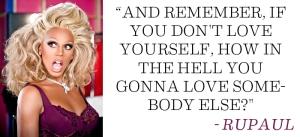 rupaul-love yourself